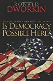 Is Democracy Possible Here?: Principles for a New Political Debate, Ronald Dworkin, 0691138729
