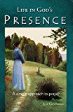 Life in God's Presence: A Simple Approach to Prayer