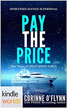 The Lei Crime Series: Pay the Price (Kindle Worlds Novella) (Half Moon Girls Book 3) by [O'Flynn, Corinne]