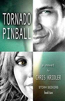 Tornado Pinball (Storm Seekers Series Book 2) by [Kridler, Chris]