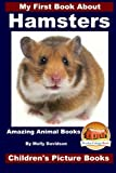 My First Book About Hamsters - Amazing Animal Books - Children s Picture Books