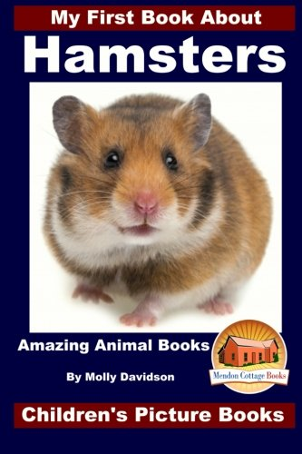 My First Book About Hamsters - Amazing Animal Books -
