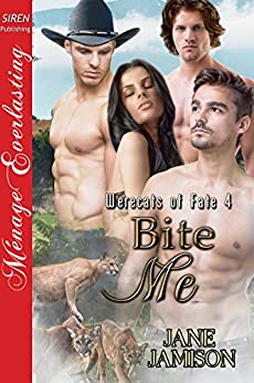 Bite Me [Werecats of Fate 4] (Siren Publishing Menage Everlasting) by [Jamison, Jane]