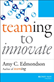 Teaming to Innovate (J-B Short Format Series)