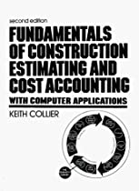 Fundamentals of Construction Estimating and Cost Accounting with Computer Applications:2nd (Second) edition
