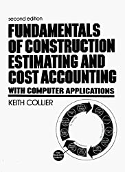 Fundamentals of Construction Estimating and Cost Accounting With Computer Application by Keith Collier (1987-03-30)