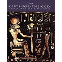 Gifts for the Gods: Images from Ancient Egyptian Temples (Metropolitan Museum of Art Publications)