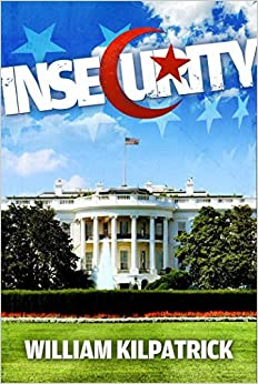 Insecurity by William Kilpatrick (2014-05-27)