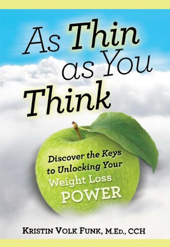 As Thin As You Think - Discover the Keys to Unlocking Your Weight Loss Power ebook