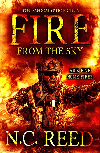 Fire From the Sky: Book Five: Home Fires by [Reed, N.C.]