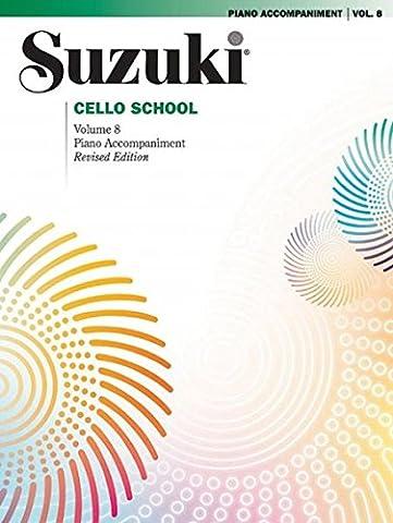 Suzuki Cello School, Vol 8: Piano Acc. (Suzuki Book 8 Cello)