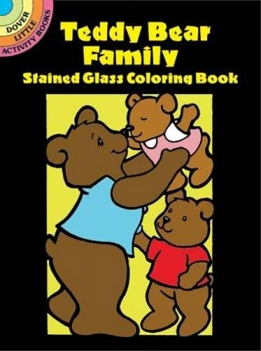 Teddy Bear Family Stained Glass Coloring Book (Dover Stained Glass Coloring Book) pdf epub
