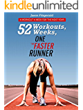 52 Workouts, 52 Weeks, One Faster Runner: A Workout a Week for the Next Year