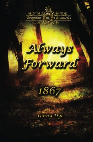 Zebra Dye - Always Forward (#9 in the Bregdan Chronicles Historical Fiction Romance Series) (Volume 9)