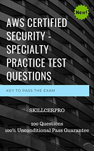 AWS Certified Security - Specialty Practice Test Questions: AWS Certified Security - Specialty Practice Test Questions Dumps ()