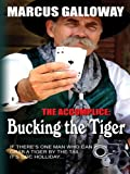 The Accomplice Bucking the Tiger, Marcus Galloway, 1597227986