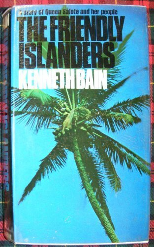 The Friendly Islanders A Story of Queen Salote and Her People