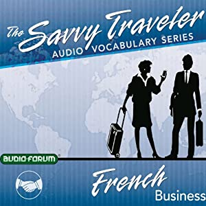 The Savvy Traveler: French Business Audiobook