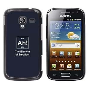 Be Good Phone Accessory // Dura Cáscara cubierta Protectora Caso Carcasa Funda de Protección para Samsung Galaxy Ace 2 I8160 Ace II X S7560M // Chemical Elements Funny Surprise Quote