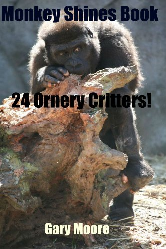 Monkey Shines Book-24 Ornery Critters!