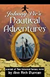 Johnny Vic's Nautical Adventures, Ann Rich Duncan, 0741453487