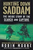 Hunting down Saddam, Robin Moore, 0312329164