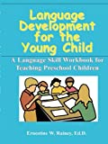Language Development for the Young Child, Ernestine W. Rainey, 0893340073