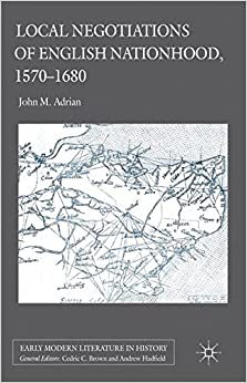 Book Local Negotiations of English Nationhood, 1570-1680 (Early Modern Literature in History)