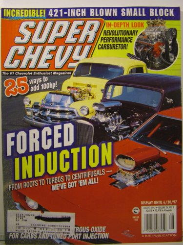 Super Chevy Magazine August 1997 Blown Small Block, Forced Induction (Volume 26 Number 8)