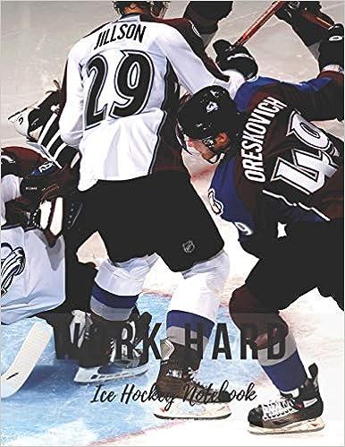 Ice Hockey Notebook: Work Hard, Motivational Notebook, Composition Notebook, Log Book, Diary For Athletes Epub Descarga gratuita