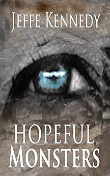 Hopeful Monsters by [Kennedy, Jeffe]
