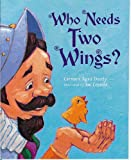 Who Needs Two Wings? : A Cuban Folk Tale, National Geographic Learning National Geographic Learning, 0736224874