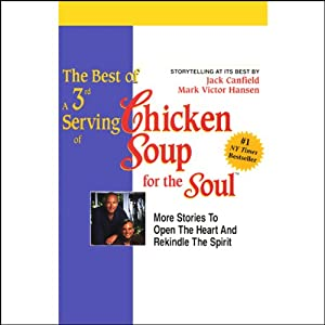The Best of a 3rd Serving of Chicken Soup for the Soul Audiobook