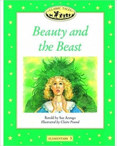 Classic Tales: Elementary 3: Beauty and the Beast: Beauty and the Beast Elementary level 3