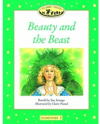 Beauty and the Beast (Oxford University Press Classic Tales, Level Elementary 3)