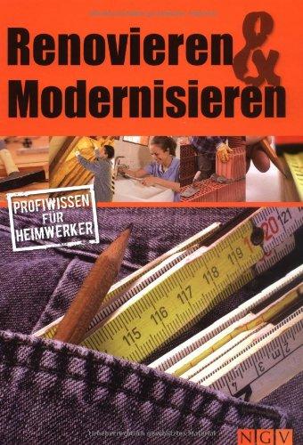 Renovieren & Modernisieren. Profiwissen für Heimwerker