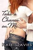Take a Chance on Me, Kate Davies, 1609283953