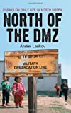 Front cover for the book North of the Dmz: Essays on Daily Life in North Korea by Andrei Lankov