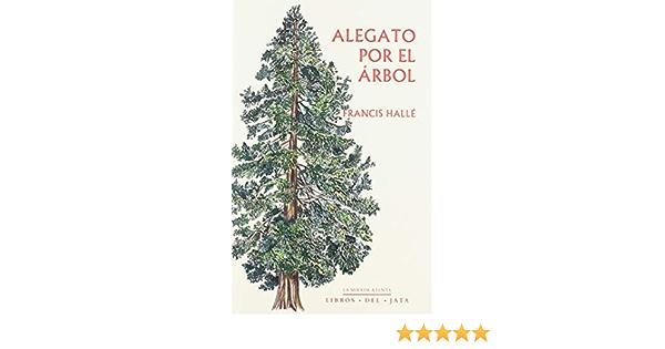 Alegato Por El árbol La Mirada Atenta Amazon Es Hallé Francis Hallé Francis Renteria Lander Libros