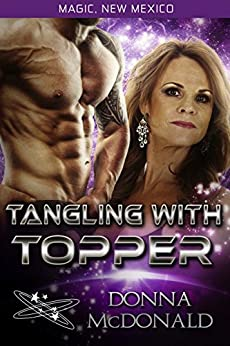 Tangling With Topper: My Crazy Alien Romance, Book 1 (Magic, New Mexico 22) by [McDonald, Donna]