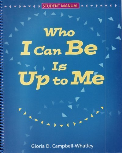 Who I Can Be Is Up to Me: Spiral Binding by Gloria D. Campbell-Whatley (2004-04-03)