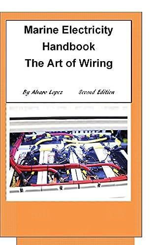 marine electricity handbook alvaro lopez 9780991358601 amazon com rh amazon com Boat Ignition Switch Wiring Diagram boat wiring books
