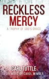img - for Reckless Mercy: A Trophy of God's Grace book / textbook / text book