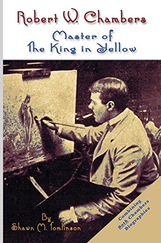 Robert W. Chambers: Master of The King in Yellow