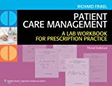Patient Care Management: A Lab Workbook for Prescription Practice