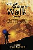 Not an Ordinary Walk Volume 1, Tom Balenti and Michelle Balenti, 1466441801