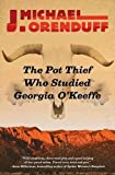 The Pot Thief Who Studied Georgia O'Keeffe (The Pot Thief Mysteries)
