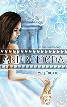Andromeda (The God-Haunted Saga Book 1) by [Trotter, Meg]