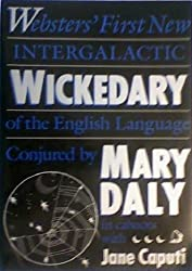 Wickedary: Webster's First New Intergalactic Wickedary of the English Language
