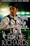 The Truth is Even Stranger (A Paranormal's Love Book 19)